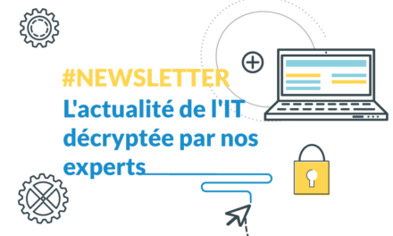 Newsletter <br/> L'actu de l'IT décryptée par nos experts
